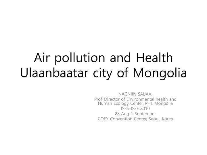 Air pollution and health ulaanbaatar city of mongolia