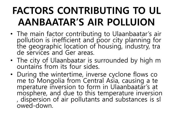 FACTORS CONTRIBUTING TO ULAANBAATAR'S AIR POLLUION