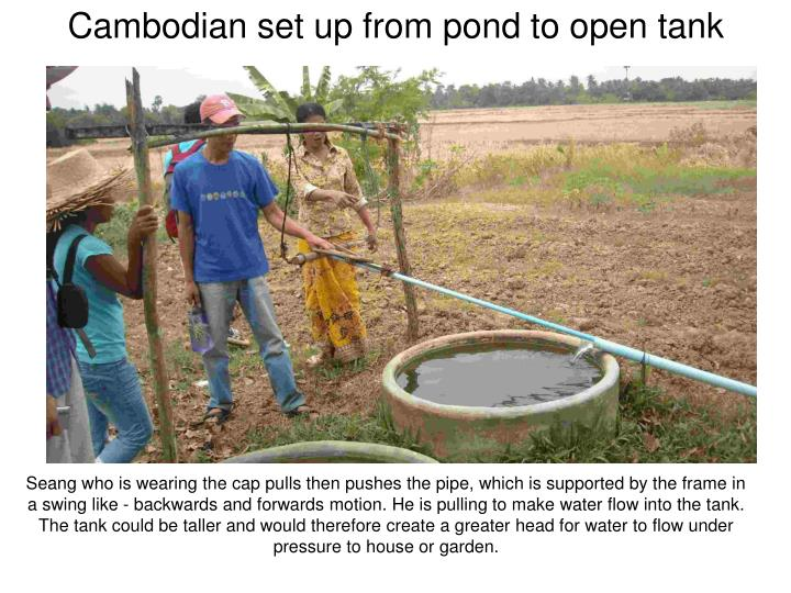 Cambodian set up from pond to open tank