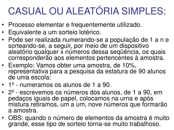 CASUAL OU ALEATÓRIA SIMPLES: