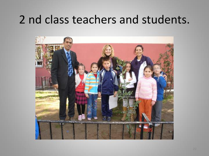 2 nd class teachers and students.