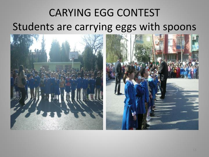 CARYING EGG CONTEST