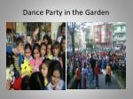 dance party in the garden