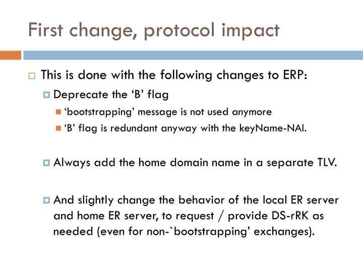 First change, protocol impact
