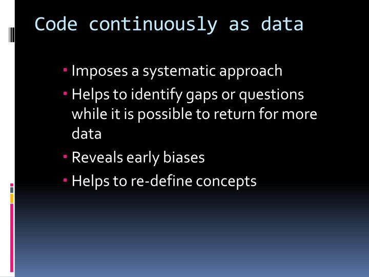 Code continuously as data collection proceeds
