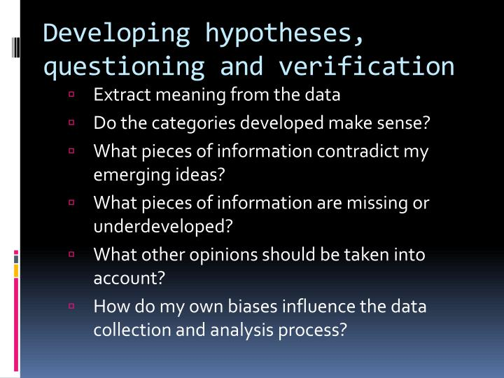 Developing hypotheses, questioning and verification