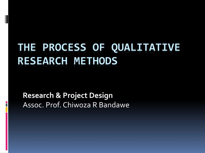 Research project design assoc prof chiwoza r bandawe