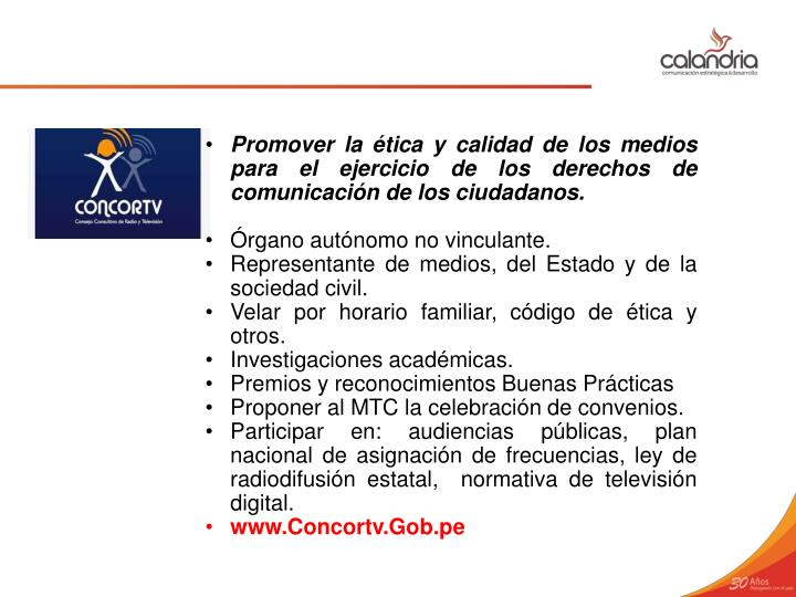 Promover la ética y calidad de los medios para el ejercicio de los derechos de comunicación de los ciudadanos.