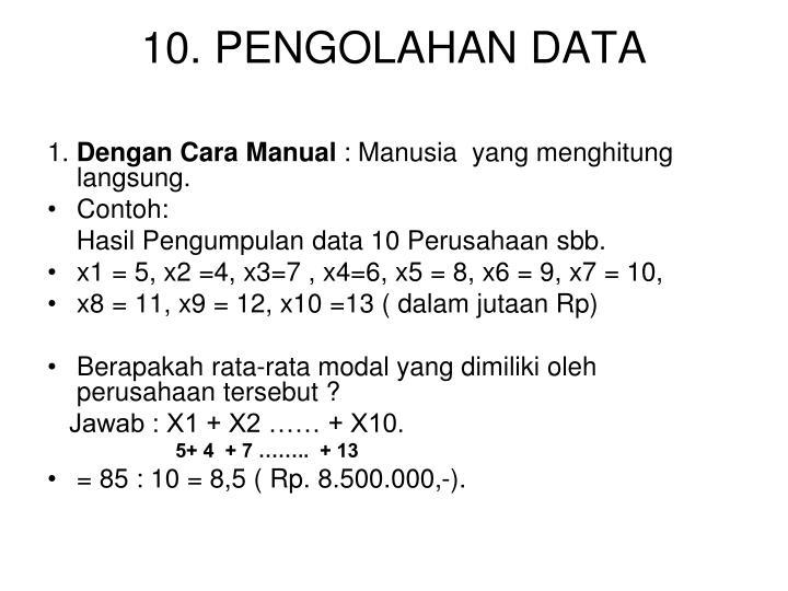 10. PENGOLAHAN DATA