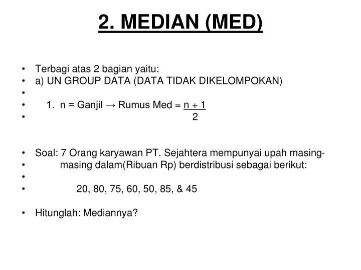 2. MEDIAN (MED)