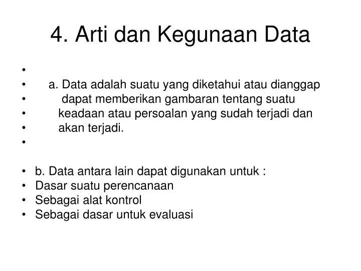 4. Arti dan Kegunaan Data
