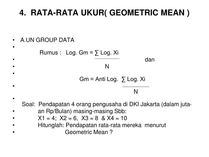4.  RATA-RATA UKUR( GEOMETRIC MEAN )