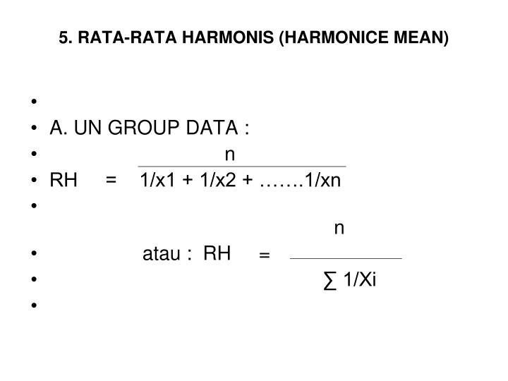5. RATA-RATA HARMONIS (HARMONICE MEAN)