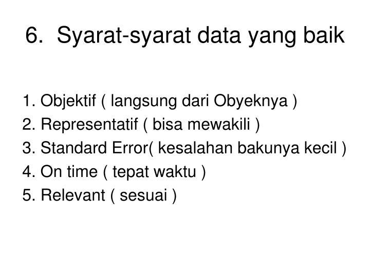 6.  Syarat-syarat data yang baik