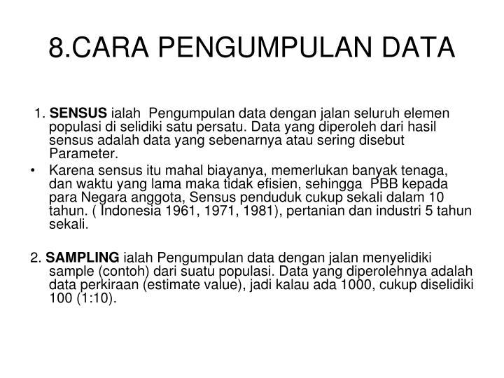 8.CARA PENGUMPULAN DATA