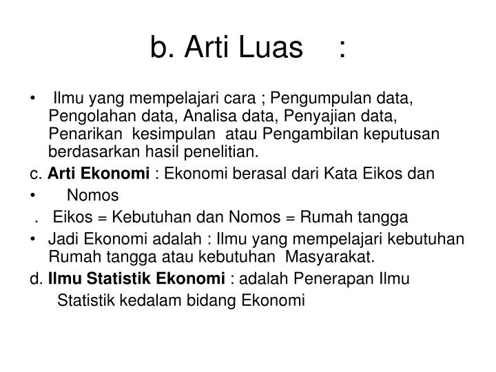 b. Arti Luas    :