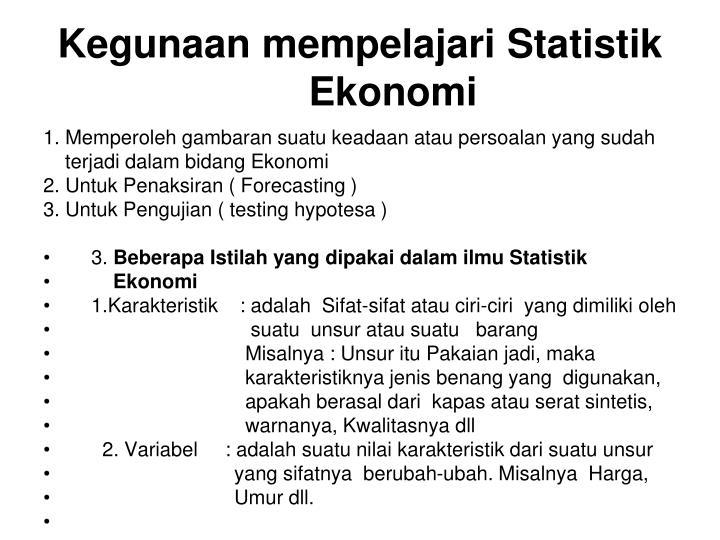 Kegunaan mempelajari Statistik Ekonomi