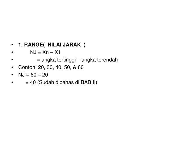 1. RANGE(  NILAI JARAK  )