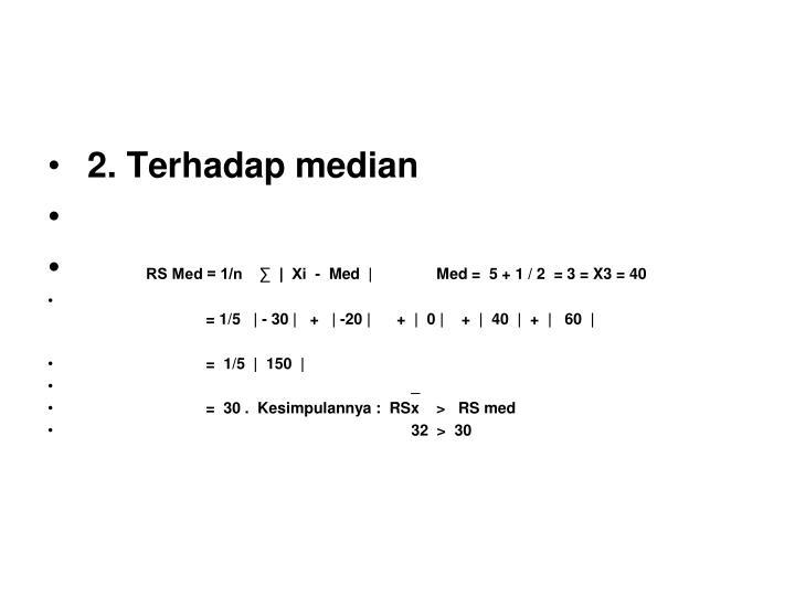 2. Terhadap median