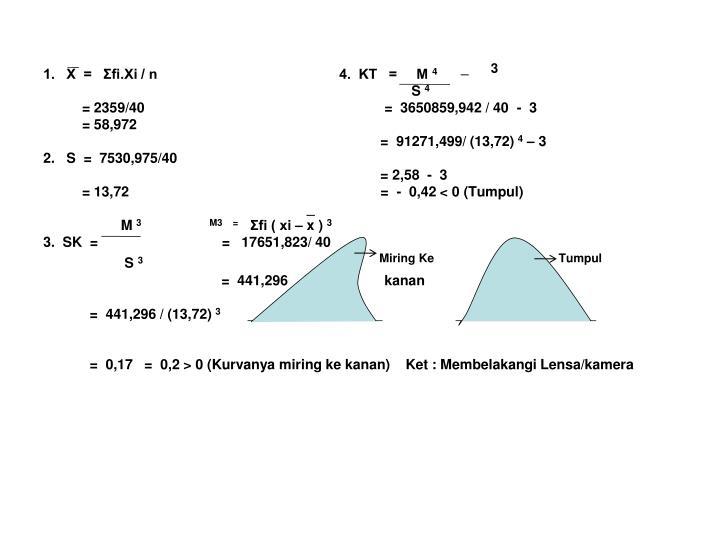 1.   X  =   Σfi.Xi / n                                               4.  KT   =     M