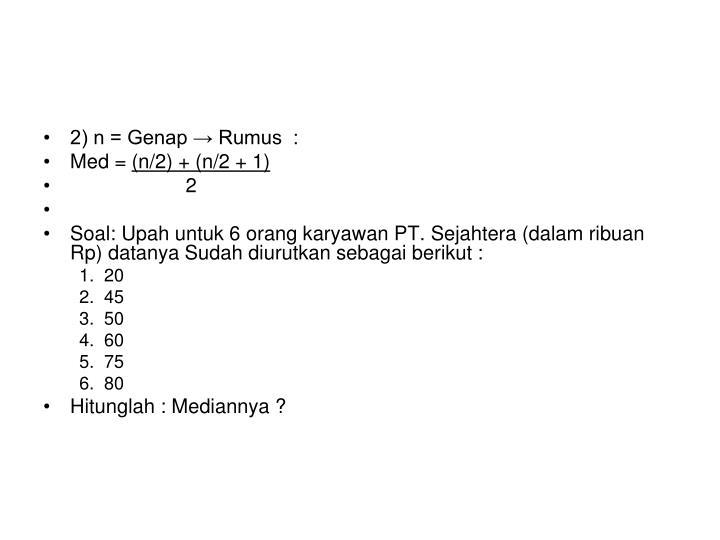 2) n = Genap → Rumus  :