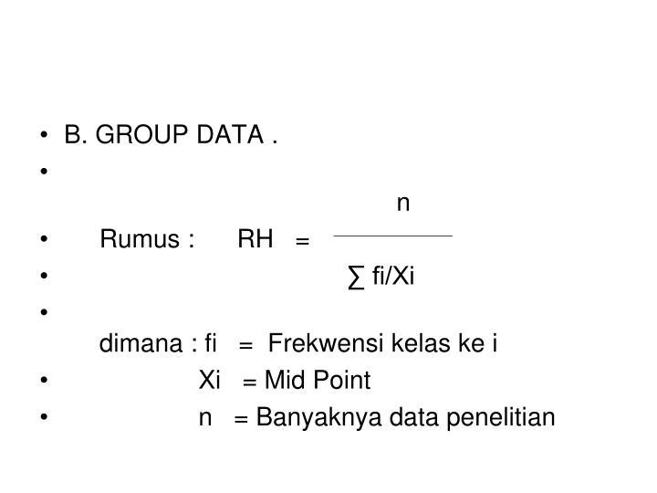 B. GROUP DATA .