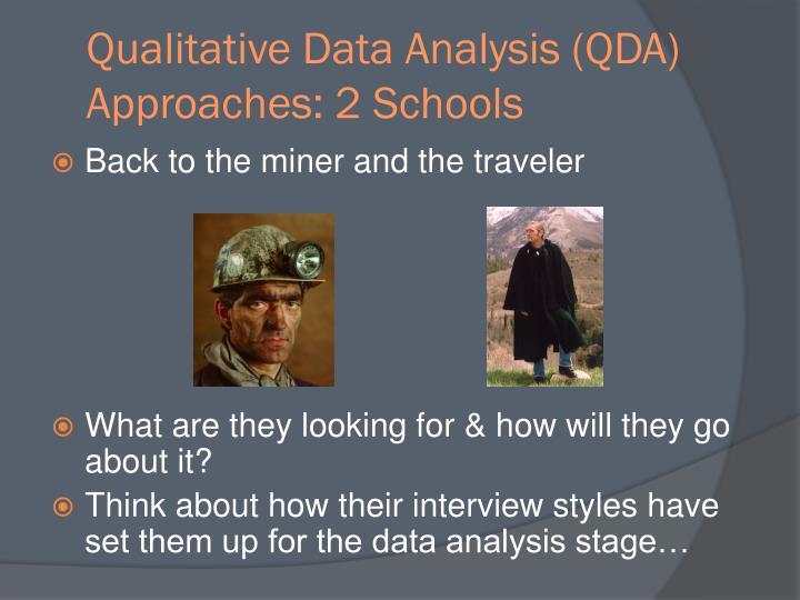 Qualitative Data Analysis (QDA) Approaches: 2 Schools