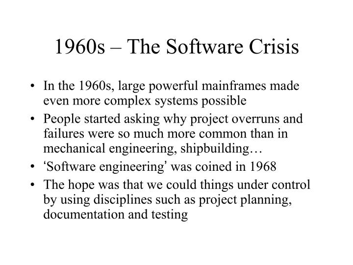 1960s – The Software Crisis