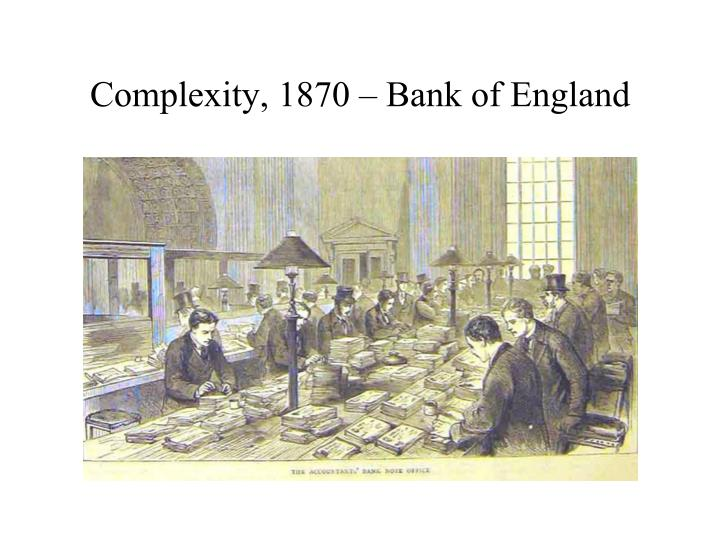 Complexity, 1870 – Bank of England