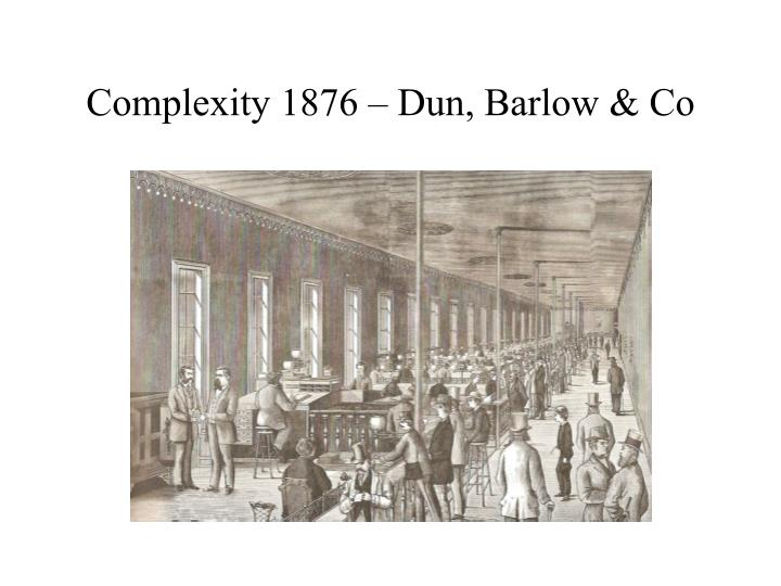 Complexity 1876 – Dun, Barlow & Co