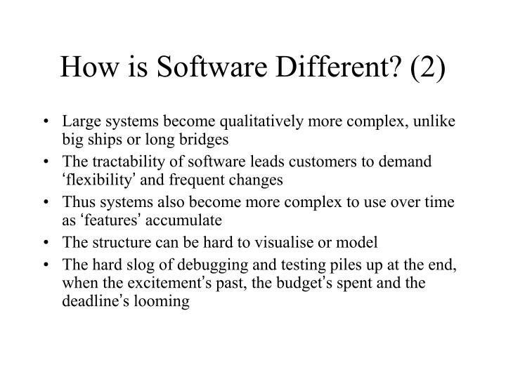 How is Software Different? (2)