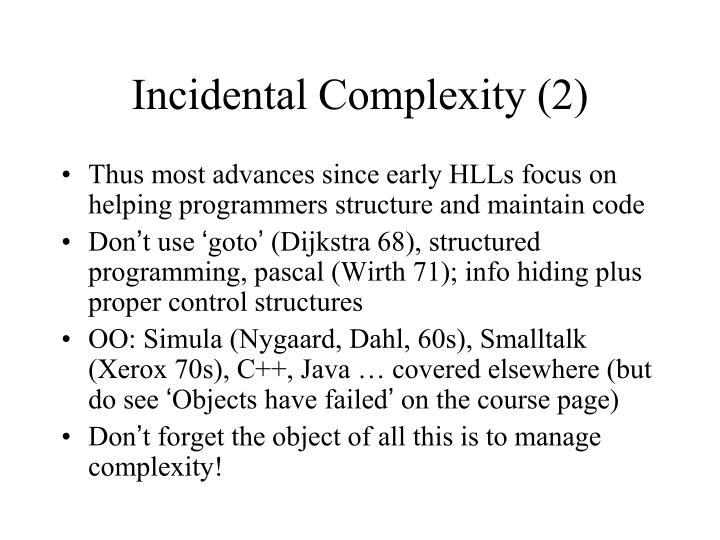 Incidental Complexity (2)