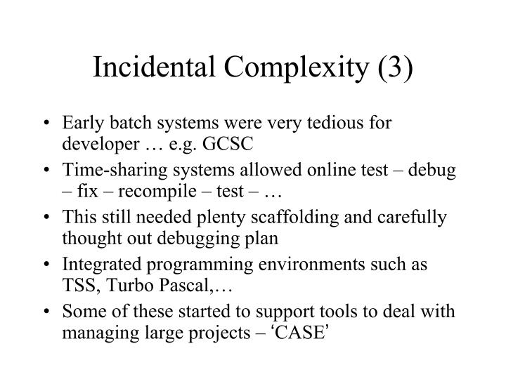 Incidental Complexity (3)
