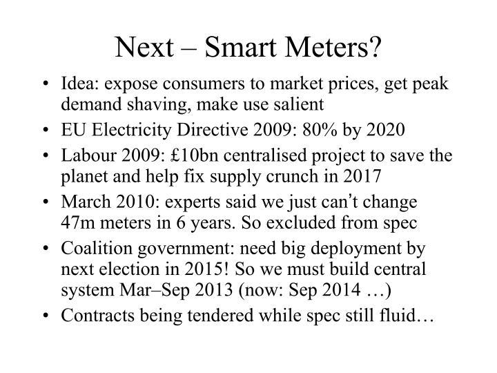 Next – Smart Meters?