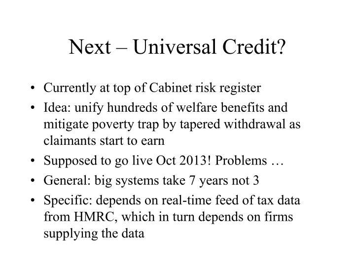 Next – Universal Credit?