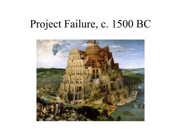 Project Failure, c. 1500 BC