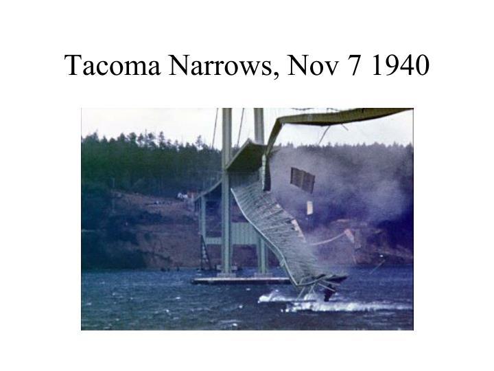 Tacoma Narrows, Nov 7 1940