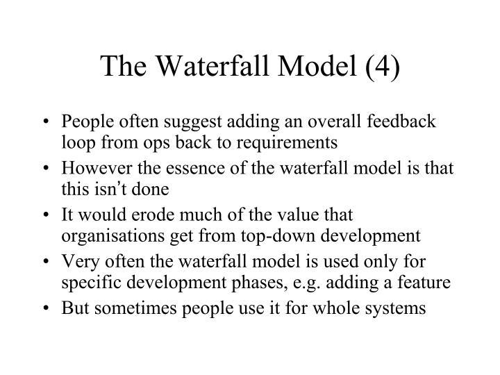 The Waterfall Model (4)