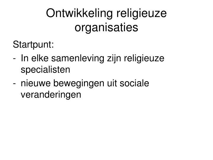 Ontwikkeling religieuze organisaties