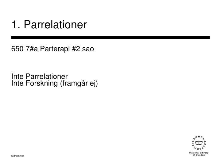 1. Parrelationer