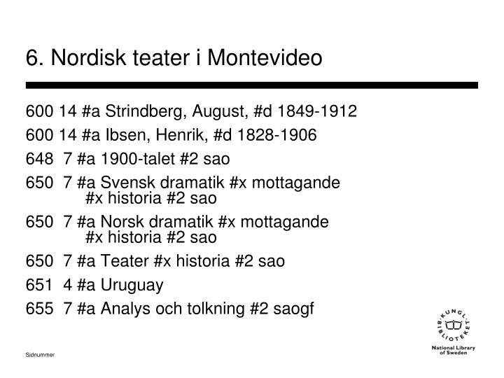 6. Nordisk teater i Montevideo