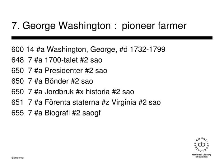 7. George Washington :  pioneer farmer