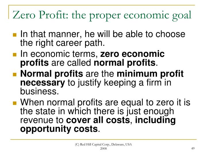Zero Profit: the proper economic goal