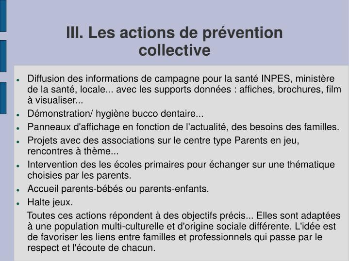 III. Les actions de prévention            collective