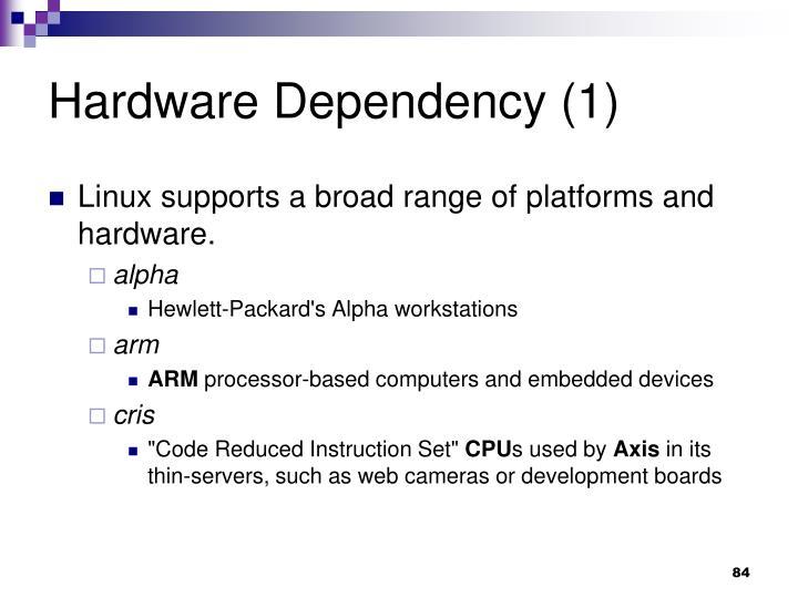 Hardware Dependency (1)