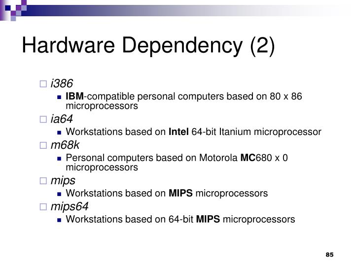Hardware Dependency (2)