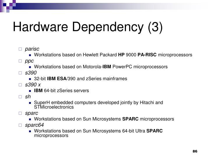 Hardware Dependency (3)