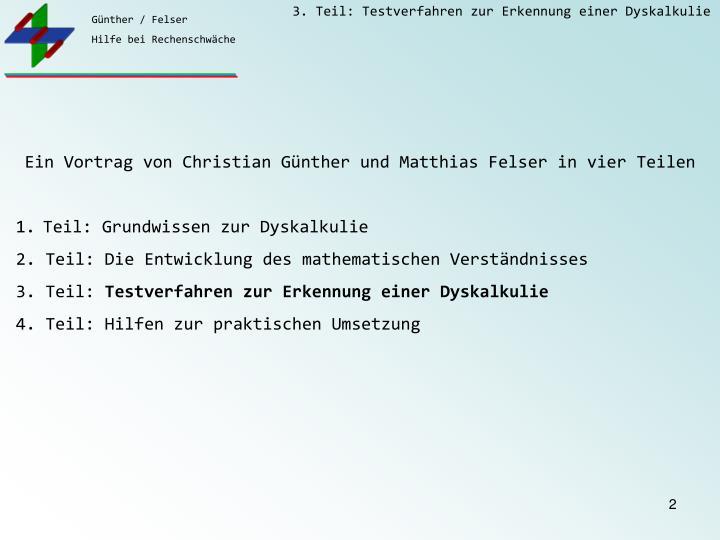 Ein Vortrag von Christian Günther und Matthias Felser in vier Teilen
