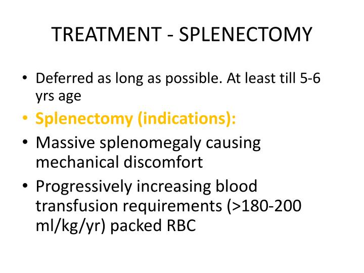TREATMENT - SPLENECTOMY