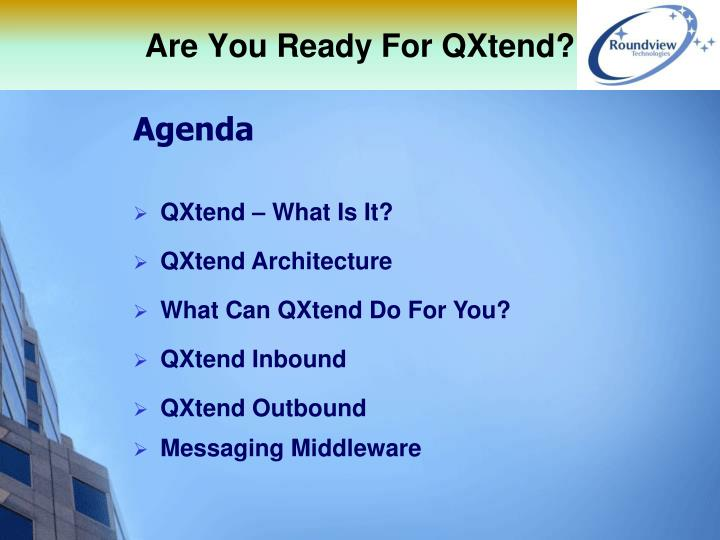 Are you ready for qxtend1